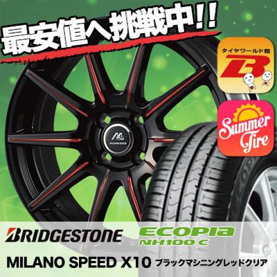 145/65R15 BRIDGESTONE ブリヂストン ECOPIA NH100C エコピア NH100C MILANO SPEED X10 ミラノスピード X10 サマータイヤホイール4本セット