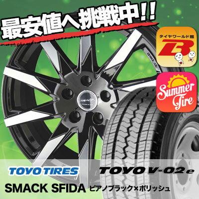 195/70R15 TOYO TIRES トーヨー タイヤ V02e ブイゼロツーイー SMACK SFIDA スマック スフィーダ サマータイヤホイール4本セット