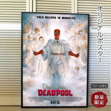 【映画ポスター】 デッドプール2のおとぎばなし Once Upon a Deadpool /マーベル アメコミ グッズ /インテリア アート おしゃれ フレームなし /REG-両面 reissue オリジナルポスター