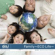 DAJ 414 Family -ECO Life-