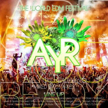 【世界の大型EDMフェスMIX】DJ A-KEY / ARE YOU READY VOL.6 -THE WORLD EDM FESTIVAL-[AKYCD-04]