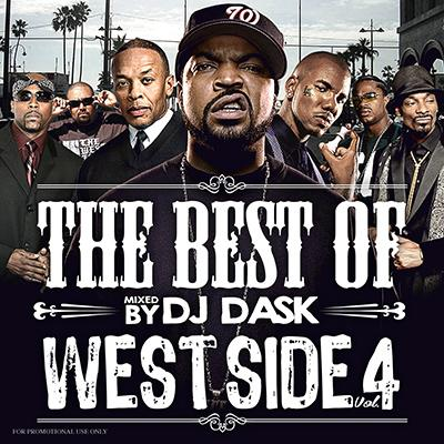 DJ DASK / THE BEST OF WESTSIDE VOL. 4【 超大人気ウエッサイベスト!!! 】【 MIX CD 】
