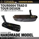 T.P.MILLS/TPミルズ ハンドメイドモデル HANDMADE MODEL TOUR0004 TRAD II TOUR DESIGN ツアー0...