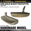 T.P.MILLS/TPミルズ ハンドメイドモデル ONE GOLD W/DOT PROTOTYPE Type149ワンゴールド W/ドッ...