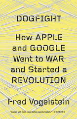 Dogfight: How Apple and Google Went to War and Started a Revolution-【電子書籍】