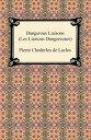 Dangerous Liaisons (Les Liaisons Dangereuses)-【電子書籍】