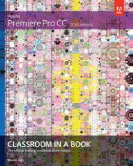 Adobe Premiere Pro CC Classroom in a Book (2014 release)-【電子書籍】
