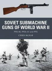 【はじめての方限定!一冊無料クーポンもれなくプレゼント】Soviet Submachine Guns of World W...