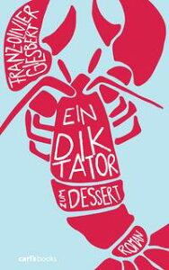 【はじめての方限定!一冊無料クーポンもれなくプレゼント】Ein Diktator zum DessertRoman【電...