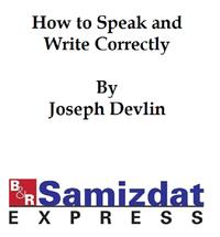 How to Speak and Write Correctly (c. 1900)-【電子書籍】