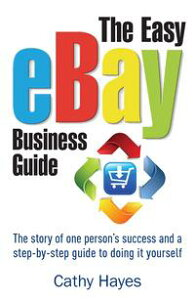 The Easy eBay Business GuideThe story of one person's success and a step-by-step guide to...