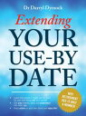 Extending Your Use-By DateWhy retirement age is only a number-【電子書籍】