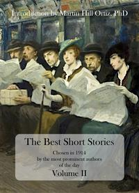 The Best Short StoriesChosen in 1914 by the most prominent authors of the day, Volume II-...