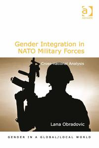 Gender Integration in NATO Military ForcesCross-national Analysis-【電子書籍】