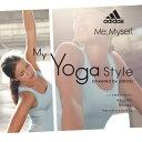 CD 試聴 My Yoga Style / Powered by adidas - マイ・ヨガ・スタイル / パワード・バイ・アディダス