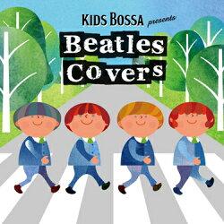 【CD】BOSSApresentsBeatlesCovers-ビートルズカヴァーズ[キッズボッサ]