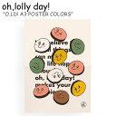 オーロリーデイ ポスター oh,lolly day! O,LD! A3 POSTER COLORS ポスター カラーズ 2694297 韓国雑貨 ACC