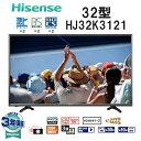 【送料無料】Hisense ハイセンス HJ32K3121 [32型 地上・BS・110度CSデジタルハイビジョン液晶テレビ ダブルチューナー Wチューナー 32インチ 外付けHDD 3波]【HJ32K3120と同スペック商品】メーカー3年保証付
