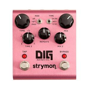 【ポイント6倍】【送料込】Strymon/ストライモン DIG Dual Digital Delay ディレイ ペダル【smt...