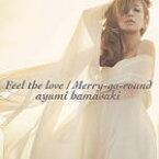 【オリコン加盟店】浜崎あゆみ CD+DVD【Feel the love / Merry-go-round】13/12/25発売【楽ギフ_包装選択】