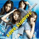 通常盤■SCANDAL CD【LOVE SURVIVE】11/7/27発売