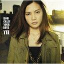 通常盤■送料無料■YUI CD【HOW CRAZY YOUR LOVE】11/11/2発売