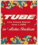 【オリコン加盟店】10%OFF■TUBE Blu-ray【TUBE LIVE AROUND SPECIAL June.1.2000 in ALOHA STADIUM】13/7/17発売【楽ギフ_包装選択】