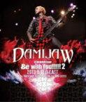 """【オリコン加盟店】送料無料■DAMIJAW Blu-ray【DAMIJAW 47都道府県tour""""Be with You!!!!!2"""" 2013.5.17 O-EAST】13/9/25発売【楽ギフ_包装選択】"""
