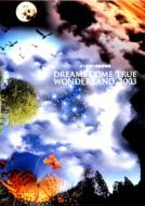 【オリコン加盟店】■Dreams Come True DVD【史上最強の移動遊園地:DREAMS COME TRUE WONDERLAND 2003】■送料無料■12月17日発売【楽ギフ_包装選択】