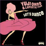 送料無料■Yuji Ohno&Lupintic Five CD【LET'S DANCE】11/5/25発売