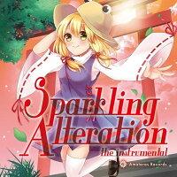 【新品】SparklingAlterationtheinstrumental/AmaterasRecords入荷予定:2016年10月頃