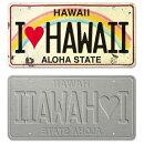 【ハワイライセンスプレート・ナンバープレート】おしゃれなヴィンテージ風デザイン<ILOVEHAWAII>インテリア・壁飾り・ディスプレイ・看板・デコレーション・お土産