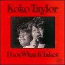 【輸入盤CD】Koko Taylor / I Got What It Takes (ココ・テイラー) - あめりかん・ぱい