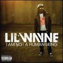 【Aポイント+メール便送料無料】リル・ウェイン Lil Wayne / I Am Not A Human Being (輸入盤C...