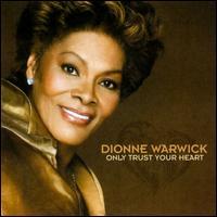 【メール便送料無料】ディオンヌ・ワーウィックDionne Warwick / Only Trust Your Heart (輸入...