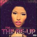 【Aポイント付】ニッキー・ミナージュ Nicki Minaj / Pink Friday: Roman Reloaded Re-Up (w/D...