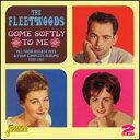 【輸入盤CD】【ネコポス送料無料】Fleetwoods / Come Softly To Me (フリートウッズ) - あめりかん・ぱい