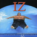 【輸入盤CD】Israel Kamakawiwo'ole / Alone In Iz World (イズラエル・カマカヴィヴォオレ) - あめりかん・ぱい
