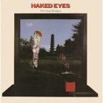 【メール便送料無料】Naked Eyes / Burning Bridges (Bonus Tracks) (輸入盤CD)(ネイキッド・アイズ)