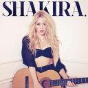 【輸入盤CD】Shakira / Shakira. 【2014/3/25発売】( シャキーラ)