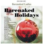 【メール便送料無料】Barenaked Ladies / Barenaked For The Holidays (輸入盤CD)(ベアネイキッド・レディース)