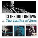 【輸入盤CD】Clifford Brown & Ladies Of Jazz / Complete