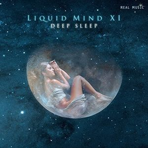 Liquid Mind / Liquid Mind XI: Deep Sleep(進口盤CD)