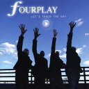 【メール便送料無料】Fourplay / Let's Touch The Sky (輸入盤CD)(フォープレイ) - あめりかん・ぱい