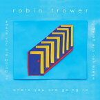 【メール便送料無料】Robin Trower / Where You Are Going To (輸入盤CD)(ロビン・トロワー)
