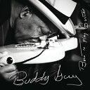 【輸入盤CD】Buddy Guy / Born To Play Guitar(バディ・ガイ)
