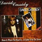 【メール便送料無料】David Cassidy / Home Is Where The Heart Is/Getting It In Street (輸入盤CD)【K2017/3/10発売】(デヴィッド・キャシディ)