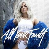 【メール便送料無料】Bebe Rexha / All Your Fault Part 1 (輸入盤CD)【K2017/3/31発売】(ビービー・レクサ)
