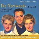 【輸入盤CD】【ネコポス送料無料】Fleetwoods / I Believe - Unplugged 1959-1961 (フリートウッズ) - あめりかん・ぱい