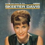 【輸入盤CD】【ネコポス送料無料】Skeeter Davis / Let Me Get Close To You 【K2017/5/19発売】(スキーター・デイヴィス)
